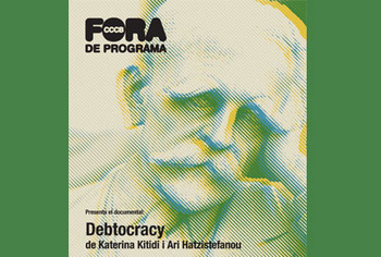 Fora de programa presents DEBTOCRACY