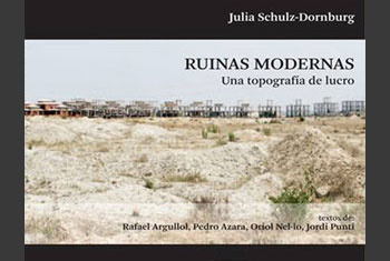 """Modern Ruins, a Topography of Lucre"", by Julia Schulz-Dornburg"