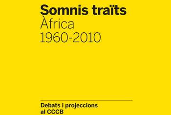 Somnis traïts. Àfrica 1960-2010