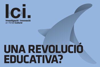 I+C+i // Una revolució educativa?