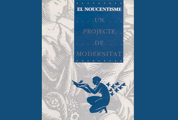 El Noucentisme. Un projecte de modernitat