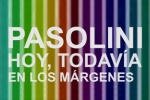 SOY C�MARA. El programa del CCCB (35) // Pasolini today, still on the margins (programme)