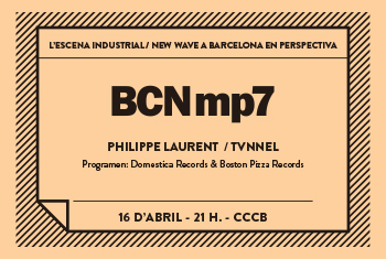 BCNmp7. L'escena industrial/New Wave a Barcelona en perspectiva