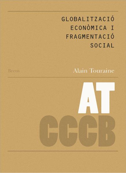 06. Globalització econòmica i fragmentació social / Globalisation économique et fragmentation sociale