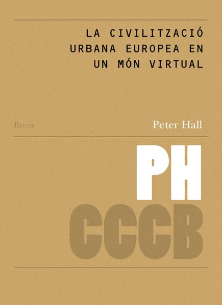 La civilització urbana europea en un món virtual / Europe's Urban Civilisation in a Virtual World