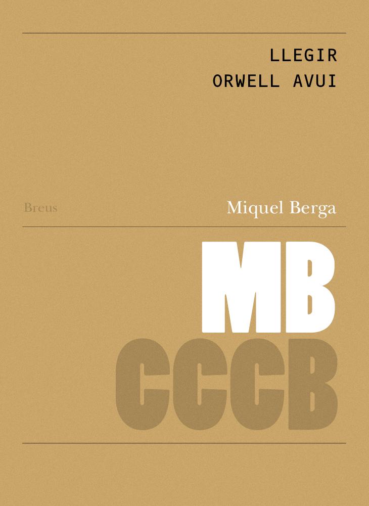 Llegir Orwell avui  / Reading Orwell today