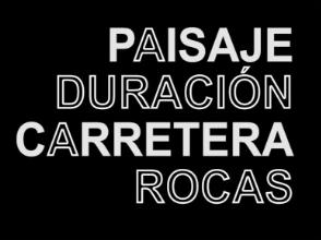PARAULA D'AUTOR: Lois Patiño, Paisaje - Duración. Carretera / Rocas