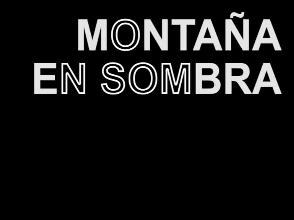 PARAULA D'AUTOR: Lois Patiño, Montaña en sombra