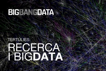 Tertúlies: Rercerca i big data