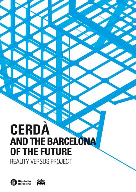 Cerdà and the Barcelona of the Future / Cerdà y la Barcelona del futuro