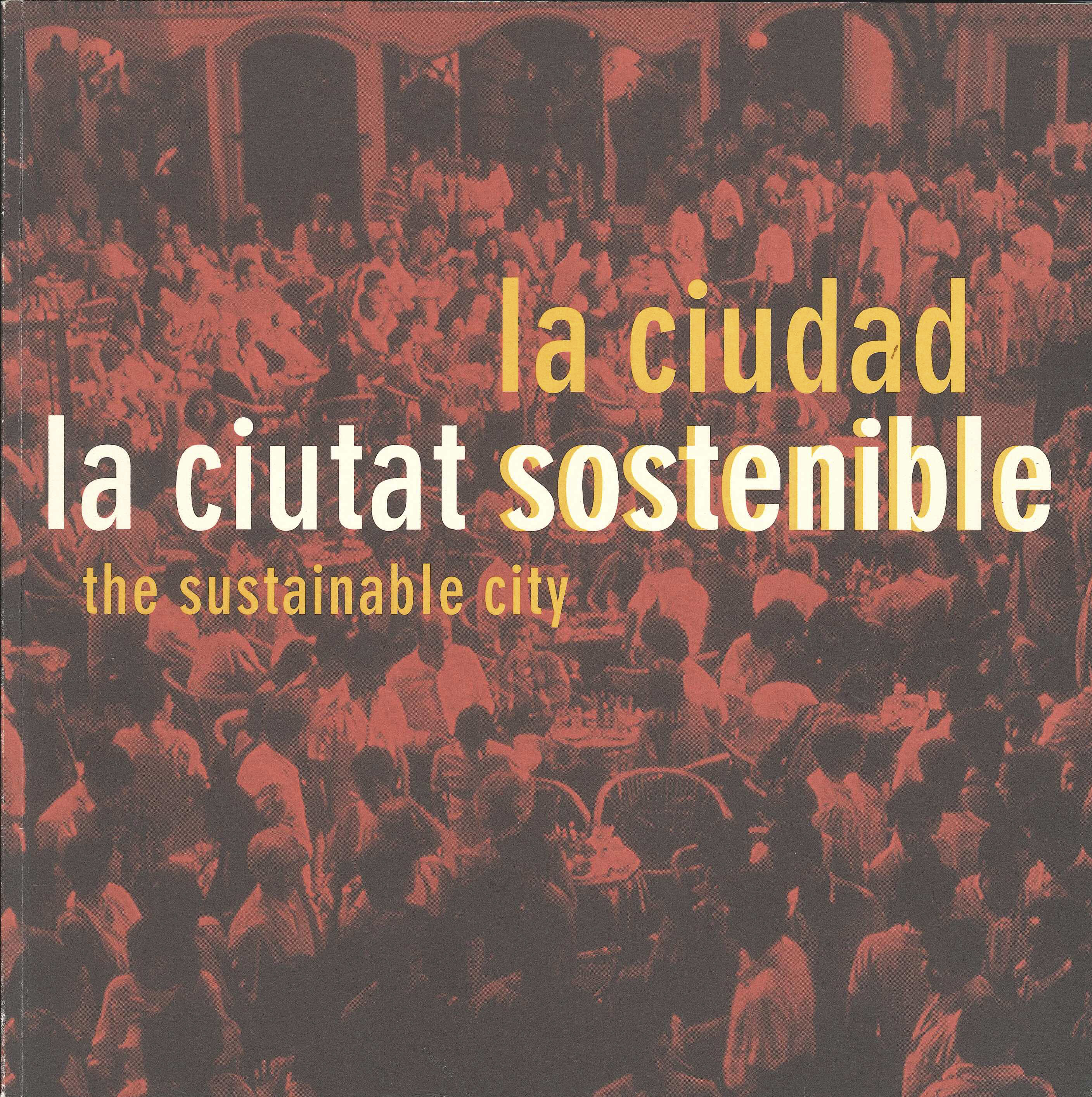 La ciutat sostenible / La ciudad sostenible / The sustainable city