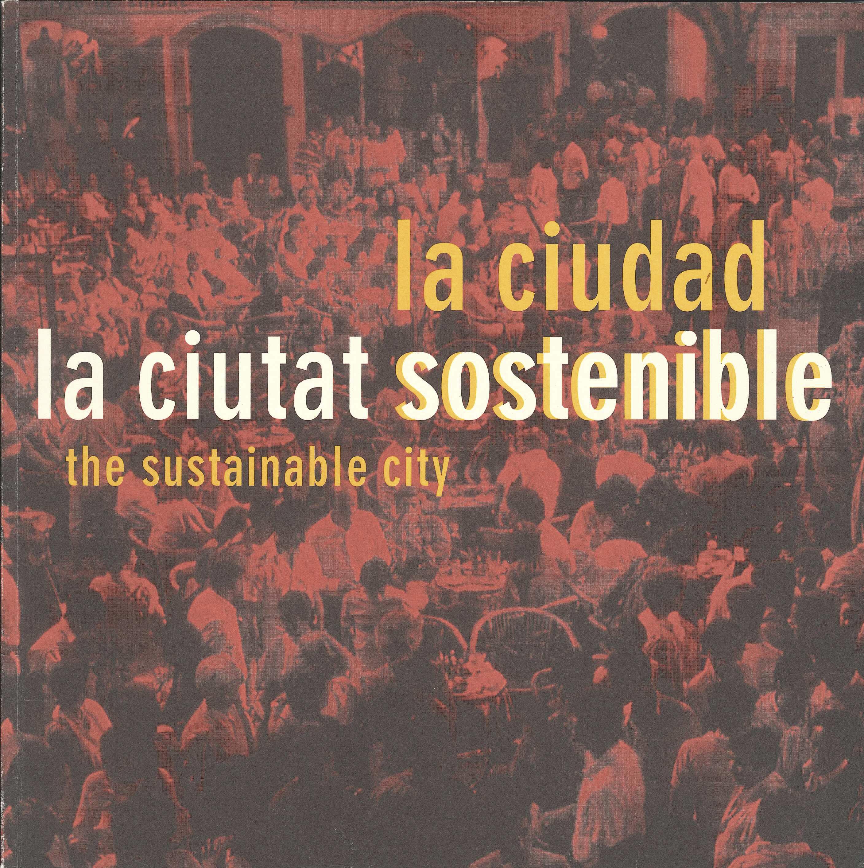 La ciutat sostenible / La ciudad sostenible / The sustainable city