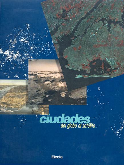Ciudades: del globo al satélite