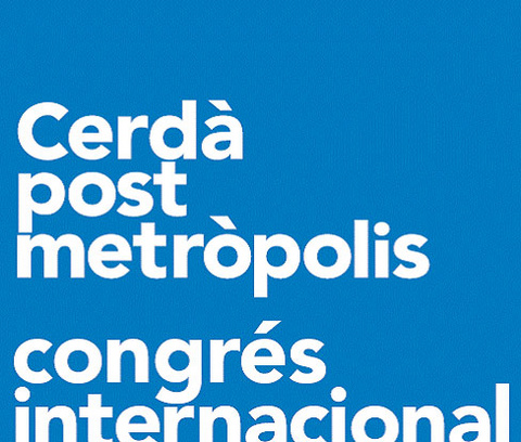 CERDÀ POSTMETROPOLIS International Congress Government of Metropolitan Regions in the 21st Century