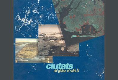 Imatge del tríptic de l'exposició Ciutats: del globus al satèl·lit