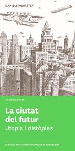 La ciudad del futuro: utopías y distopías