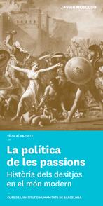 La política de les passions. Història dels desitjos en el món modern