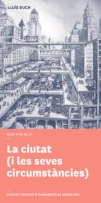 La ciutat (i les seves circumstàncies). Seminari a càrrec de Lluís Duch
