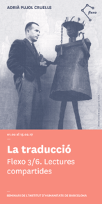 Flexo 3/6: La traducció. Seminari a càrrec d'Adrià Pujol. D''El suplici del Pare Noel' de Claude Lévi-Strauss a 'La disparition' de Georges Perec