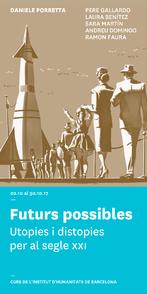Futurs possibles Utopies i distopies per al segle XXI