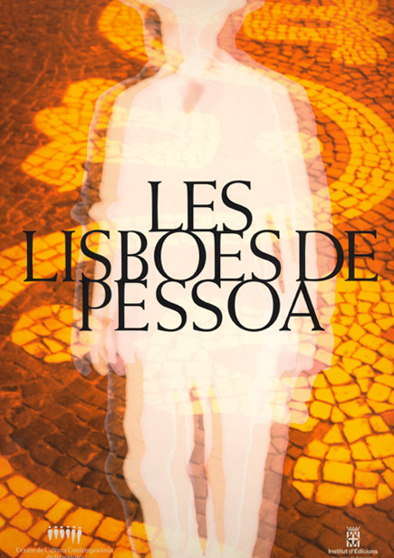 Les Lisboes de Pessoa / Las Lisboas de Pessoa