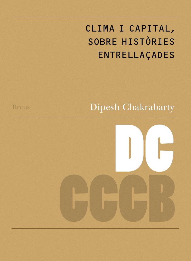 Clima i capital: sobre històries entrellaçades / Climate and capital: on conjoined histoires