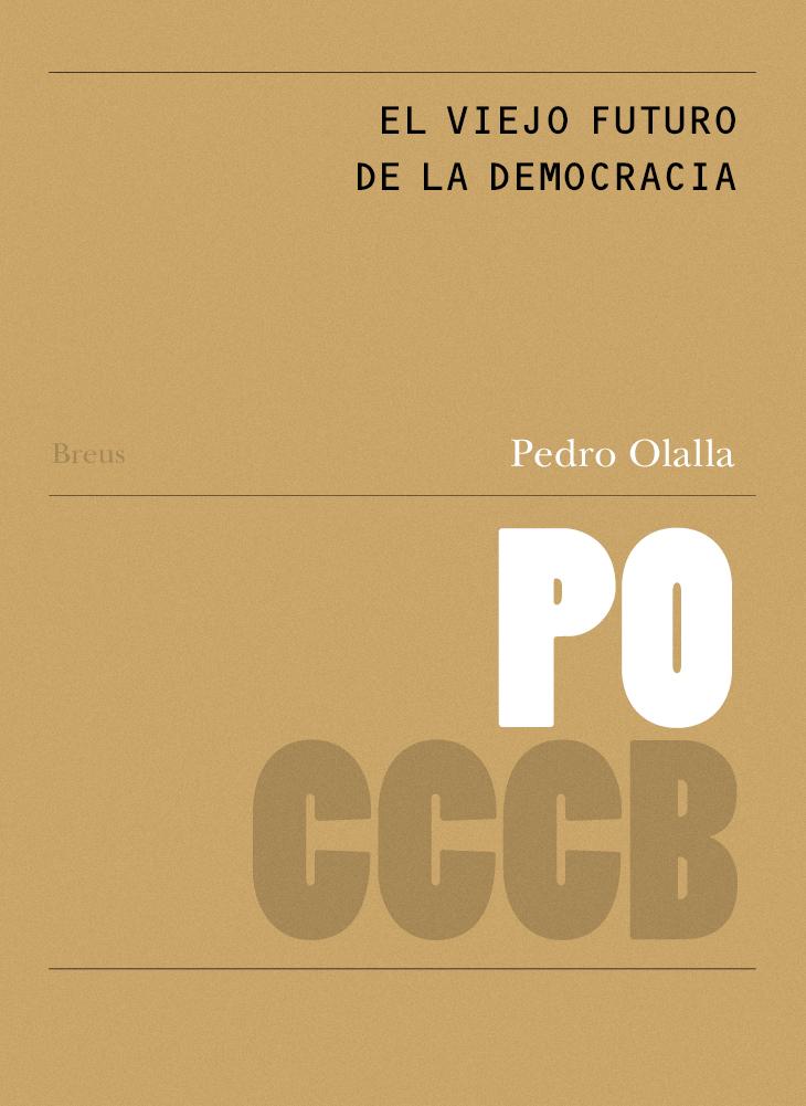 El viejo futuro de la democracia / Democracy´s old future