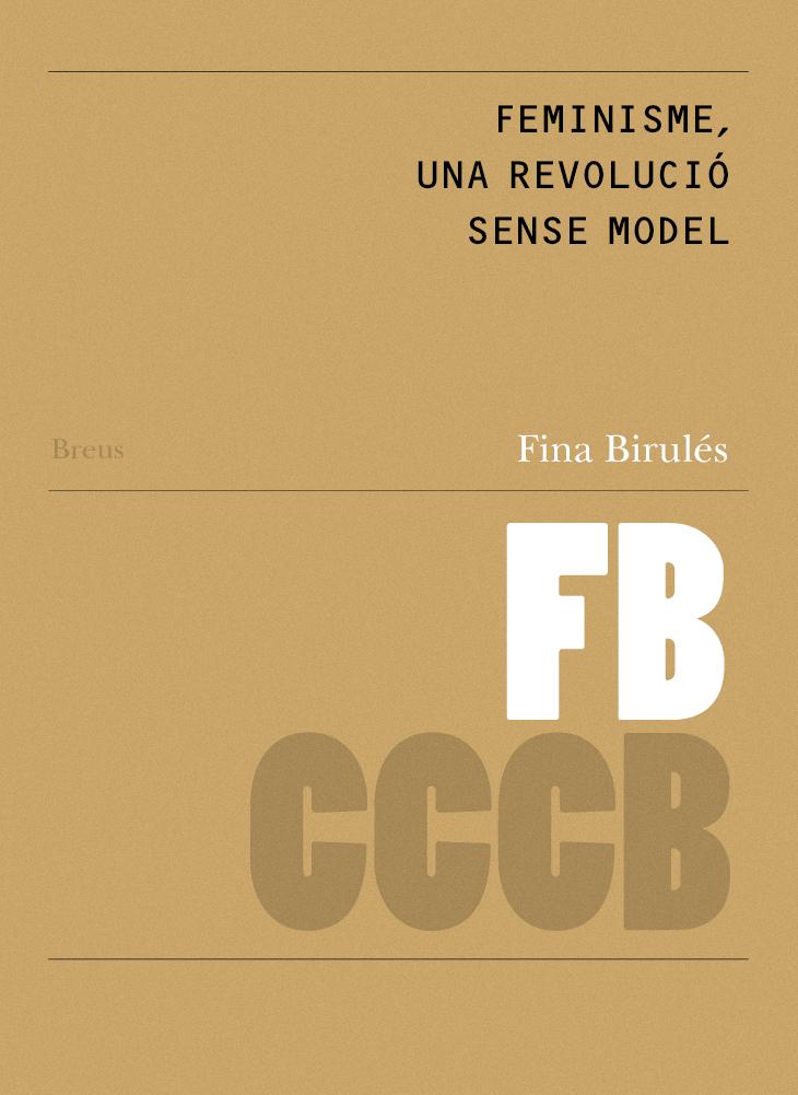 87. Feminisme, una revolució sense model / Feminism, a Revolution without a Model