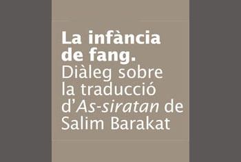 """La infancia de barro. Diálogo sobre la traducción de """"As-siratan"""" de Salim Barakat"""