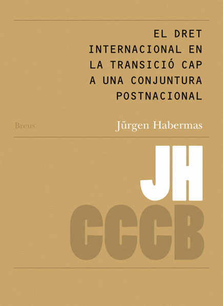 01. El dret internacional en la transició cap a una conjuntura postnacional / International Law in the Transition to a Postnational Scene