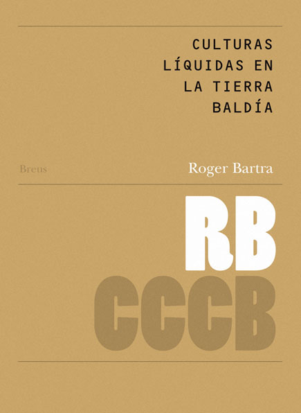 02. Culturas líquidas en la tierra baldía / Liquid Cultures in the Wasteland