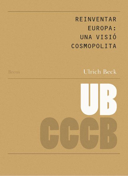 05. Reinventar Europa: una visió cosmopolita / Reinventing Europe: a Cosmopolitan Vision