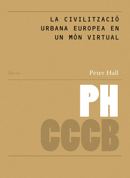 27. La civilització urbana europea en un món virtual / Europe's Urban Civilisation in a Virtual World