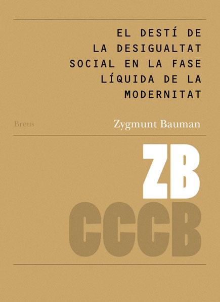 48. El destí de la desigualtat social en la fase líquida de la modernitat / The Fate of Social Inequality in Liquid-Modern Times
