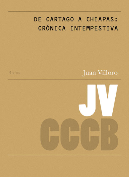 49. De Cartago a Chiapas: crónica intempestiva / From Carthage to Chiapas: An Untimely Chronicle