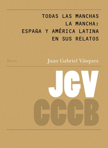 50. Todas las manchas La Mancha: España y América Latina en sus relatos / The Stains of La Mancha: Spain and Latin America in Their Stories