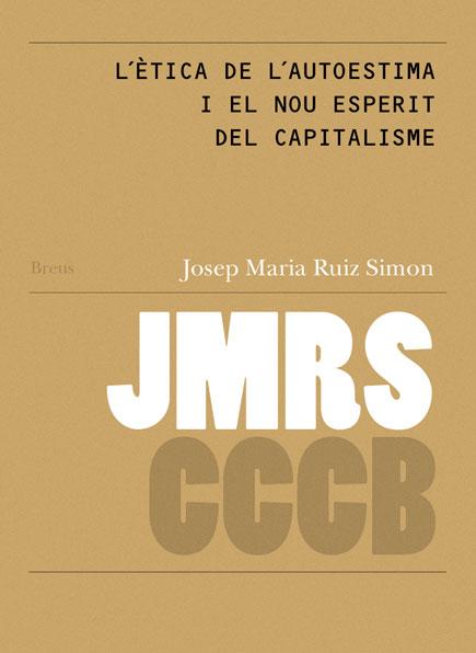 58. L'ètica de l'autoestima i el nou esperit del capitalisme / The Ethics of Self-esteem and the New Spirit of Capitalism