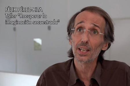 """Félix Pérez-Hita presenta el taller """"Recuperar la imaginación secuestrada"""" (Aula Xcèntric 2016)"""