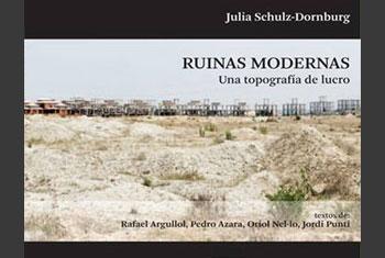 """Coberta del llibre """"Ruinas modernas, una topografía de lucro"""", de Julia Schulz-Dornburg"""