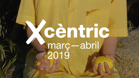 Xcèntric. Programme March - April 2019