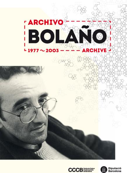 Arxiu Bolaño, 1977-2003 / Bolaño Archive, 1977-2003