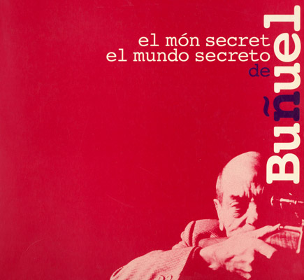El món secret de Buñuel / El mundo secreto de Buñuel