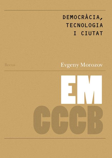 66. Democràcia, tecnologia i ciutat / Democracy, Technology and the City
