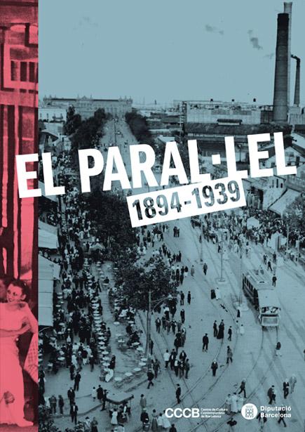 El Paral·lel, 1894-1939