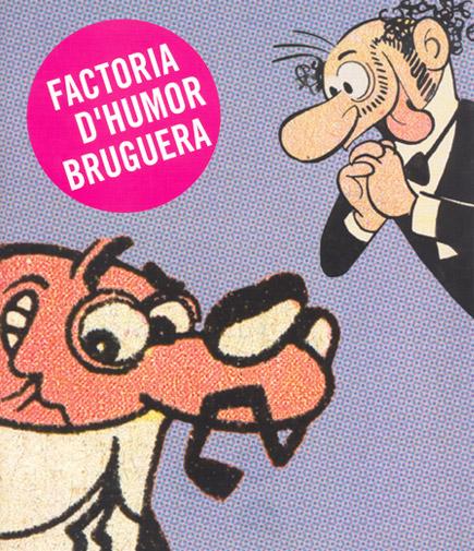 Factoria d'humor Bruguera / Factoría de humor Bruguera