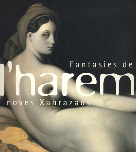 Fantasies de l'harem i noves Xahrazads / Fantasías del harén y nuevas Sherezades