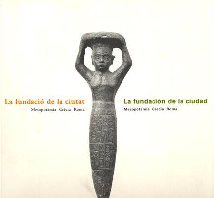 La fundació de la ciutat / La fundación de la ciudad