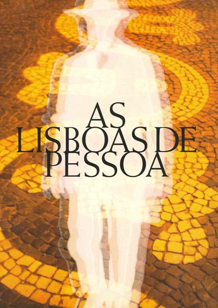 As Lisboas de Pessoa / The Lisbons of Pessoa