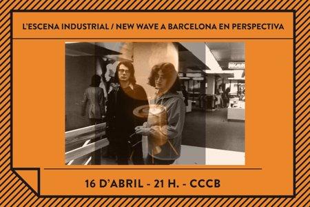 BCNmp7. L'escena industrial/New Wave a Barcelona en perspectiva