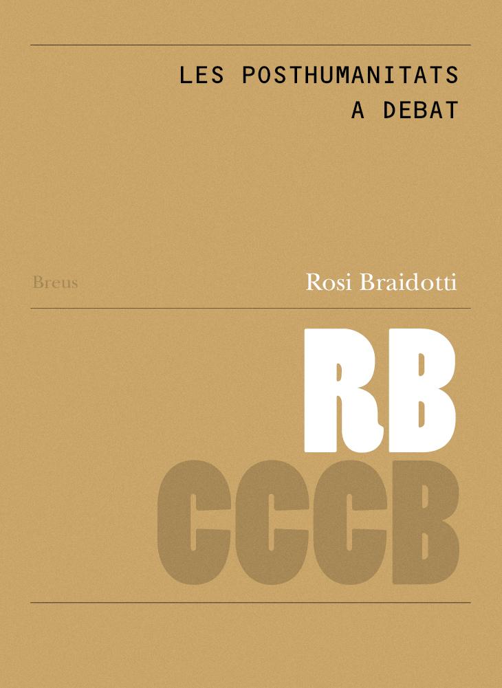 84. Les posthumanitats a debat / The contested posthumanities